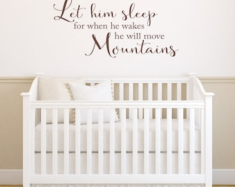 Let him Sleep for when he wakes he will move Mountains Decal - Baby Boy Wall Decal - Nursery Wall Decor