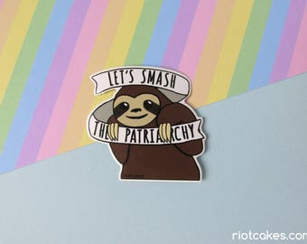 "Feminist Sloth ""Let's Smash the Patriarchy"" Vinyl Sticker"