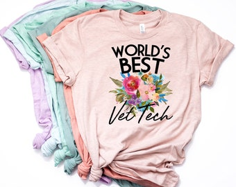 Vet Tech Shirt, Vet Tech Grad, Vet Tech Gift, Vet Tech T Shirt, Veterinary Tech Shirt, Vet Tech T Shirt, World's Best Vet Tech  - Item 7053