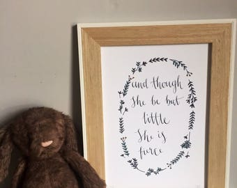And though she be but little print • Modern Calligraphy Print • Girls Print