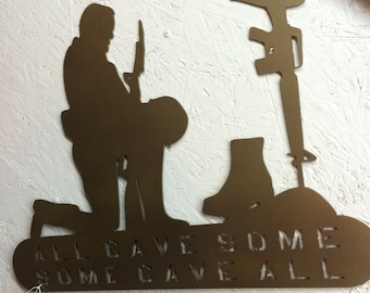 All Gave Some, Some Gave All Military metal art