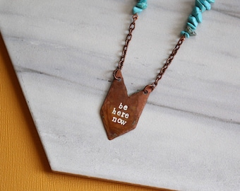 Be Here Now Necklace Chevron Inspirational Encouragement Gift Copper Metal Stamped Inspirational