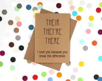 Funny valentine's day card, Funny Birthday Card, Funny Grammar Card. Their, They're, There. I love you because you know the difference