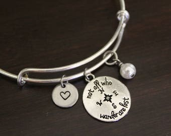 Not All Who Wander Are Lost Bangle Bracelet - Wanderer Gift - Traveler Gift - Hiker Gift - I/H&B