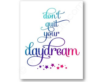 Don't Quit Your Daydream Art, Office Wall Art, Girl's Room Inspirational Quote Daydream Wall Poster, Don't Quit Your Daydream Canvas
