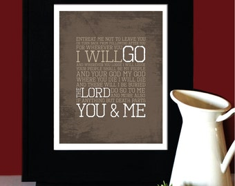 """Ruth 1:16-17, LOVE, Inspirational Quote, """"Where you will go I will go"""", Wedding Verse, Subway Art. Unframed"""