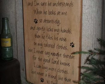 I Talk To Him, Dog, Primitve Word Art Typography Pine Wall Sign
