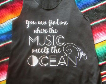 You can find me where the music meets the ocean/ Country girl tank