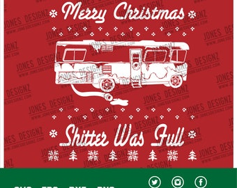 SVG Shitter Was Full, Ugly Sweater, Clark Griswold, Cousin Eddie, Christmas Vacation, Instant Download, Silhouette Cameo Cricut
