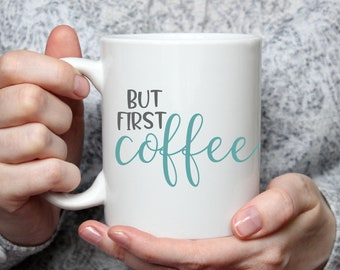 But First Coffee - SVG Cut File