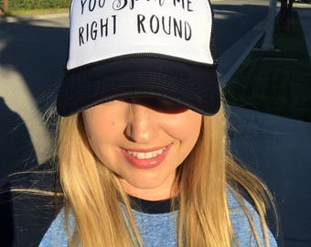 Trucker Hat - You Spin Me Right Round