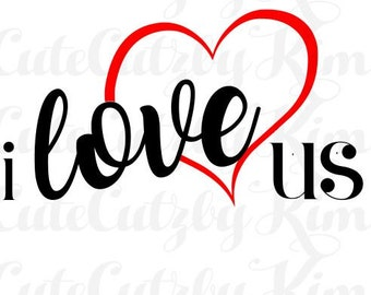 I love us valentine, svg, dxf, png, jpg, heart, us