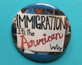 Immigration 1.25 inch protest pinback
