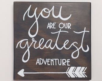 Hand Painted Wood Sign, You Are Our Greatest Adventure, Wood Nursery Decor, Woodland Nursery, Custom Wood Sign