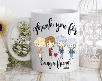 Golden Girls Coffee Mug ,golden girls,golden girls gift,golden girls mug,Blanche Sophia Rose Dorothy.Thank you for being a friend,80s tv mug