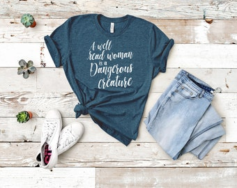 A Well Read Woman is a Dangerous Creature | Super-Soft and Vintage-feel Short Sleeve Tshirt | Gift for Reader Librarian Teacher