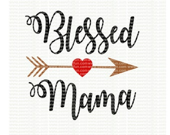Blessed Mama SVG, cutting file, vinyl file, svg, svg file, cameo file, cricut, mama, blessed mama, tribe, mom, blessed svg file, cameo, mom