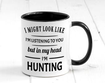 In My Head I'm Hunting Mug, Funny Coffee Mug, Gift For Hunter, Hunter Mug, Hunting Gifts