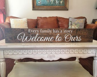 Every family has a story Welcome to Ours | Long skinny sign | Wood sign about family | Long sign home | Sign with saying