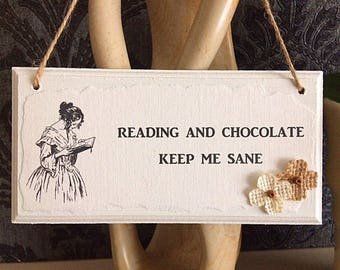 Sign for Readers: 'Reading and Chocolate Keep Me Sane'; With Burlap Flower Embellishments. Wooden Door Sign for Bookish People.