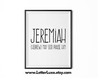 Jeremiah Name Meaning Art - Printable Baby Shower Gift - Nursery Printable Art - Digital Print - Nursery Decor - Typography Wall Decor