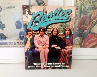 Book The Beatles, The fabulous Story of John, Paul, George and Ringo. Octopus publishing in association with Phoebus. In English. 1975