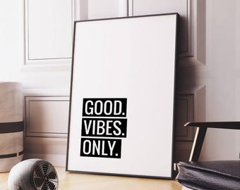 Printable Art Good Vibes Only Poster – Motivational Quote Minimalist Typography, Monochrome Wall Art Inspirational Poster *Digital Download*