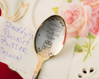 Personalized Handwriting Daddys Peanut Butter spoon Handwriting Custom Engraved Personalized gift Actual Personalize Engraving Handwriting