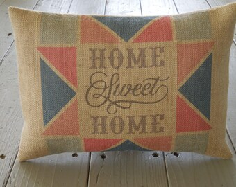 Home Sweet Home Burlap Pillow, Barn Quilt Pillow, Farmhouse Pillows,  Housewarming Gift, Saying 18,  INSERT INCLUDED