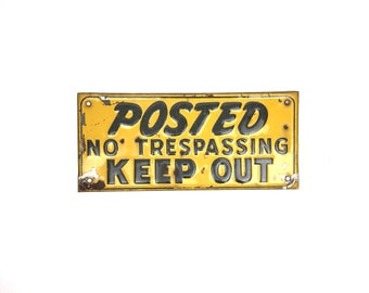 No Trespassing Sign Vintage 1950s Yellow No Trespassing Sign Old Rusty Metal No Tresspassing Sign