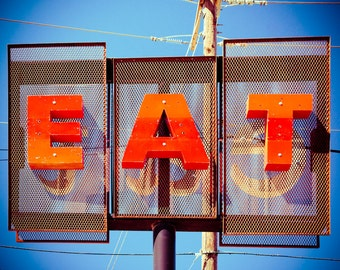 Fine Art Photography, Eat Sign, Restaurant, Retro Diner Sign, Food Art, Large Wall Art, Home Decor, Vintage Sign, Kitchen Decor, Foodies