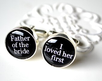Father of the bride, I loved her first cufflinks - wedding keepsake gift for Dad -stainless steel cuff link accessories (W006)