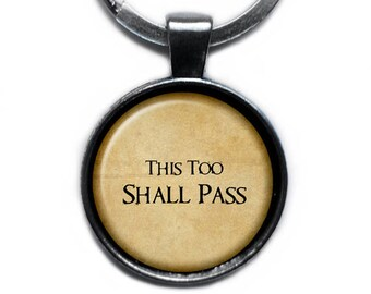 This Too Shall Pass Keychain Keyring