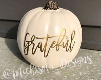 Grateful Pumpkin - Fall Decor - Pumpkin w/ Decal