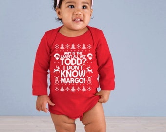 Todd Margo Baby Onesie, I Don't Know Margo, Why is the Carpet All Wet Todd Shirt, Baby Christmas, Infant Bodysuit Shirt - Item 2697