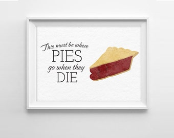 Twin Peaks Pie Print - Where pies go when they die