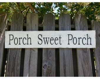 """Porch Sweet Porch sign - Porch Sign - Rustic Wood Sign - Wooden Sign - Farmhouse Style Sign  - Fixer Upper Style Sign - 30"""" x 7.25"""""""