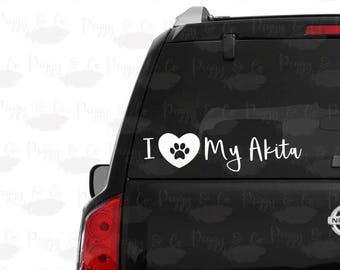 I love my Akita sticker • I love my Akita car decal • car window decal • fast shipping car window sticker I love my Akita dog decal
