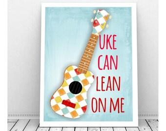 Ukulele Art, Instant Download Digital Print, Lean on Me, Ukulele Instrument, Music Art Print, Guitar Art Print, Instant Download,Funny Art