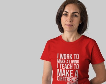 Arizona Teacher Strike Tshirt - Teach to make a Difference #RedForEd Protest Tee