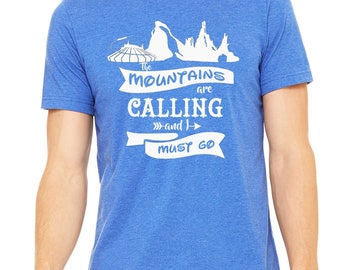 Disney Shirt The Mountains are Calling and I must go Shirt Disney Mountain Shirt Disneyland Shirt Disneyland Shirt Disney World Shirt