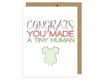 Congrats You Made a Tiny Human / New Baby Congratulations Greeting Card / Blank Inside