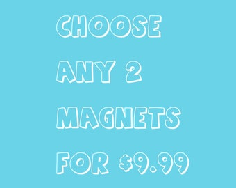 Fridge Magnets, Refrigerator Magnets, Office Magnets, Fun Magnets, Any 2 for 9.99