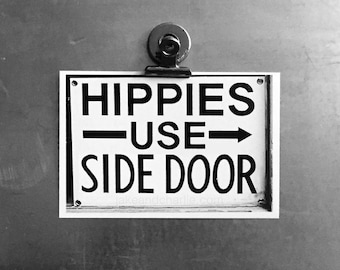 Hippies Use Side Door a Black and White Art Print of the Original Photograph of our Groovy Hippie Sign - Peace, Love and Bobby Sherman