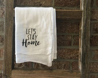 Let's Stay Home Tea Towel