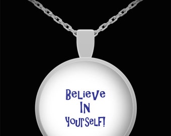 Believe In Yourself Pendant Necklace