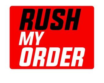 RUSH My Order