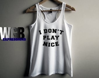 I don't play nice womans tank top white