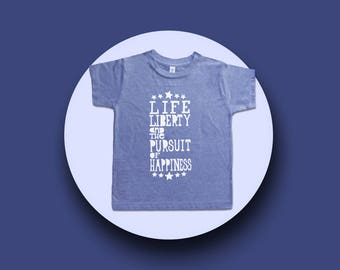 July Fourth Tee Shirt - Life Liberty Pursuit of Happiness - Boys or Girls T Shirt - American History - Boys or Girls Clothing - Kids Clothes
