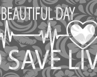 It S A Beautiful Day To Save Lives Svg Heartbeat